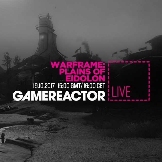 GR Live: La nostra diretta su Warframe: Plains of Eidolon