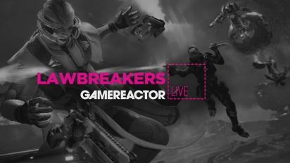 Lawbreakers - Replica Livestream