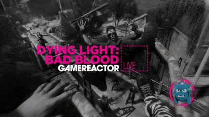 Dying Light: Bad Blood - Replica Livestream