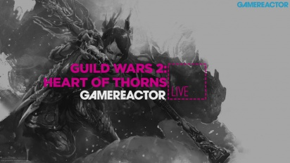 Guild Wars 2: Heart of Thorns - Replica Livestream