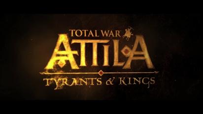 Total War: Attila - Tyrants and Kings Trailer