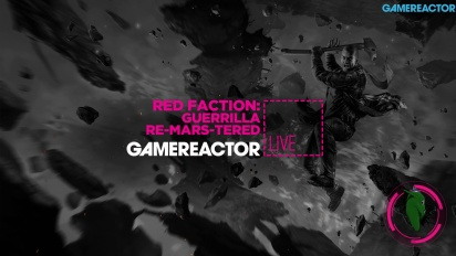 Red Faction Guerrilla Re-Mars-tered - Livestream Replay