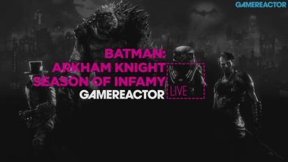 Batman: Arkham Knight - Season of Infamy - Replica livestream