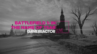 Battlefield 1: In the Name of Tsar - Replica Livestream