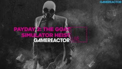 Payday 2: Goat Simulator DLC - Replica Livestream