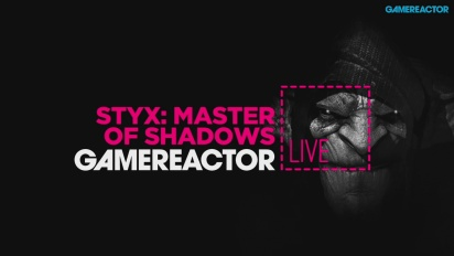 Styx: Master of Shadows - Livestream Replay