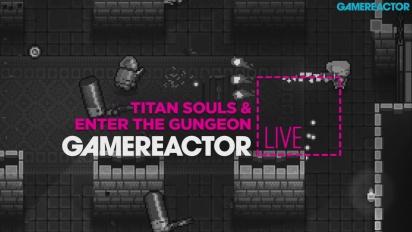 Titan Souls & Enter the Gungeon - Replica del nostro Livestream